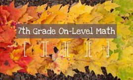7th Grade On-Level Math