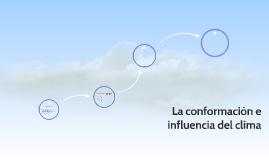 La conformacion e influencia del clima