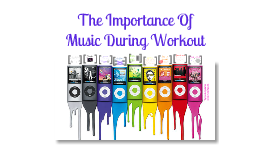 Copy of The importance of music during workout
