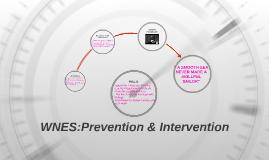 WNES:Prevention & Intervention