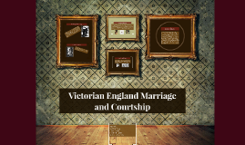 Victorian England Marriage and Courtship