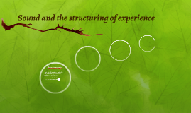 Sound and the structuring of experience