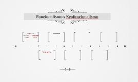 Funcionalismo x Neofuncionalismo