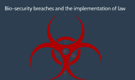 Biosecurity breaches and the implementation of law