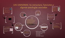 Copy of LOS LISOSOMAS: Su estructura, funciones y algunas patologías