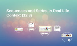 Sequences and Series in Real Life Context