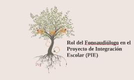 Copy of Rol del Fonoaudiólogo en el Proyecto de Integración Escolar