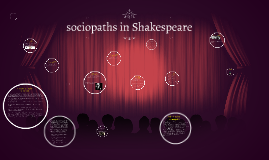 Copy of sociopaths in Shakespeare