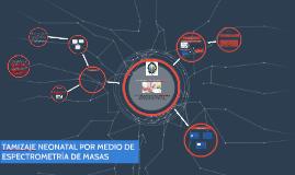 TAMIZAJE NEONATAL POR MEDIO DE ESPECTROMETRÍA DE MASAS