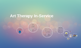 Copy of Art Therapy In-Service