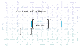Community building: Hygiene