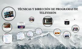 Copy of TÉCNICAS Y DIRECCIÓN DE PROGRAMAS DE TELEVISIÓN