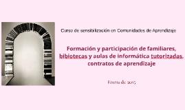 Formación y participación de familiares, bibliotecas, contratos de aprendizaje