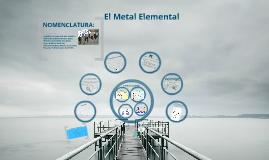 Un Metal Elemental!