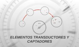 ELEMENTOS TRANSDUCTORES Y CAPTADORES
