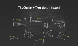 TSIS Chapter 4: Three Ways to Respond