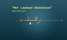Met Lawouze Douvanjou