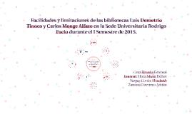 Facilidades y limitaciones de las bibliotecas Luis Demetrio