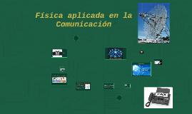 Fisica aplicada en la Comunicacion