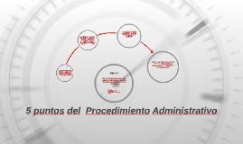 Los 5 del Procedimiento Administrativo