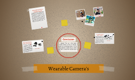 Wearable Camera's