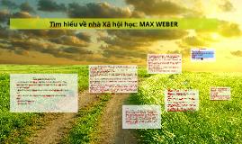Copy of Tìm hiểu về nhà Xã hội học: MAX WEBER