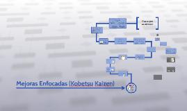 Mejoras Enfocadas (Kobetsu Kaizen)