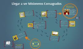 Copy of Llegar a Ser Misioneros Consagrados