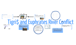 Tigris and Euphrates Conflict