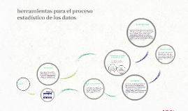 Copia de herramientas para el proceso estadistico de los datos