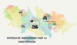 Copy of MATERIALES INNOVADORES PARA LA CONSTRUCCIÓN