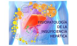 Copy of FISIOPATOLOGIA DE LA INSUFICIENCIA HEPATICA
