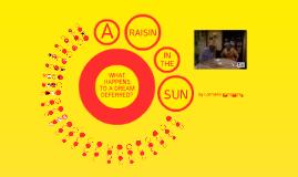 Day 9: A Raisin in the Sun