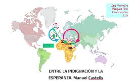 Copy of ENTRE LA INDIGNACIÓN Y LA ESPERANZA. Manuel Castells