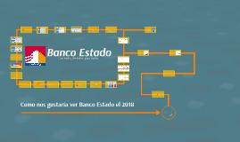 Como nos gustaría ver Banco Estado el 2018