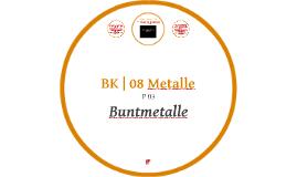 BK | 08 Metalle | P 03