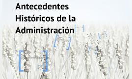 Copy of Administración Antecedentes Históricos