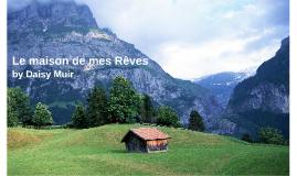 Le maison de mes rêves est dans le montagnes