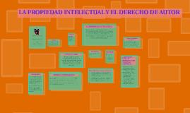 LA PROPIEDAD INTELECTUAL Y EL DERECHO DE AUTOR