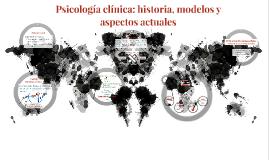 Psicología clínica: historia, modelos y aspectos actuales