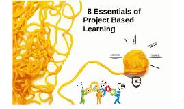 8 Essentials of Project Based Learning