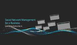 Social Network Management for a Business