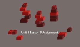 Unit 2 Lesson 9 Assignment