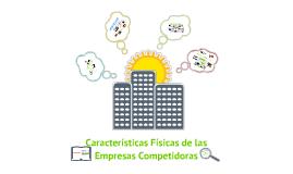 Características Físicas de las Empresas Competidoras