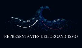 REPRESENTANTES DEL ORGANICISMO