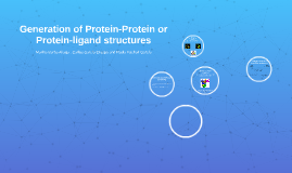 Generation of Protein-Protein or Protein-ligand structures