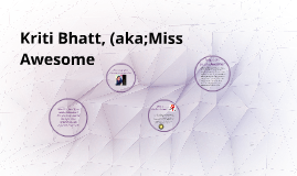 Copy of Kriti Bhatt, (aka;Miss Awesome