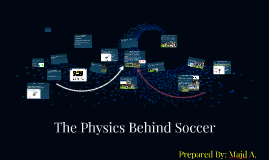 The Physics Behind Soccer