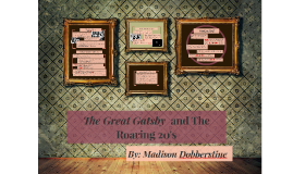 The Great Gatsby  and The Roaring 20's