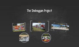 The Sheboygan Project